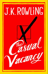 How I suspect Rowlings The Casual Vacancy will fill a vacancy I didnt realize I had