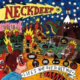 Neck Deep Lifes Not Out To Get You