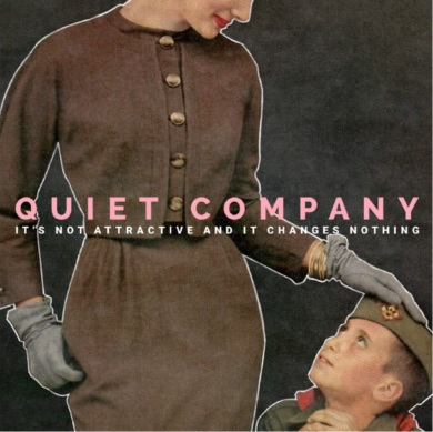 Quiet Company - It's Not Attractive and It Changes Nothing.jpg