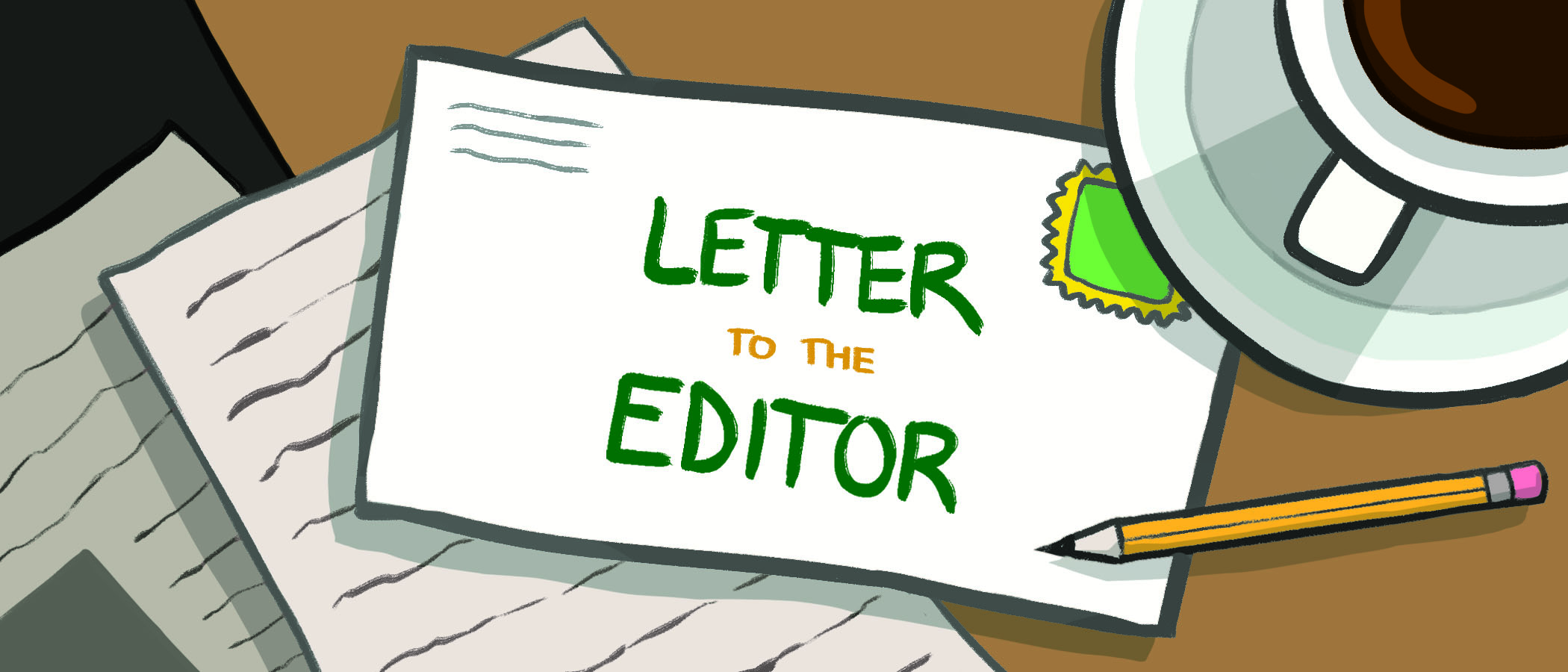 """Graphic illustration depicting a letter on a coffee table that reads """"Letter to the Editor"""" surrounded by a coffee cup, pencil and loose papers."""